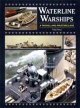 Waterline Warships: An Illustrated Masterclass - Reed, Philip - ISBN: 9781848320765