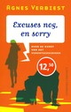Excuses nog, en sorry - Agnes Verbiest - ISBN: 9789025448264
