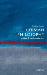 German Philosophy: A Very Short Introduction - Bowie, Andrew (professor Of Philosophy And German At Royal Holloway, University Of London) - ISBN: 9780199569250