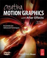 Creating Motion Graphics With After Effects - Meyer, Chris; Meyer, Trish - ISBN: 9780240814155