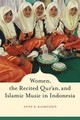 Women, The Recited Qur� An, And Islamic Music In Indonesia - Rasmussen, Anne - ISBN: 9780520255494