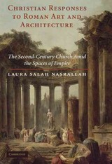 Christian Responses To Roman Art And Architecture - Nasrallah, Laura Salah (harvard University, Massachusetts) - ISBN: 9780521766524