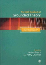 Sage Handbook Of Grounded Theory - Bryant, Anthony (EDT)/ Charmaz, Kathy (EDT)/ Covan, Eleanor Krassen (CON)/ Star, Susan Leigh (CON)/ Glaser, Barney G. (CON) - ISBN: 9781849204781