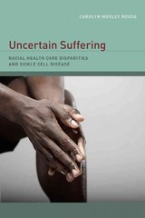 Uncertain Suffering - Rouse, Carolyn Moxley - ISBN: 9780520259126