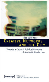 Creative Networks And The City - Heur, Bas van - ISBN: 9783837613742