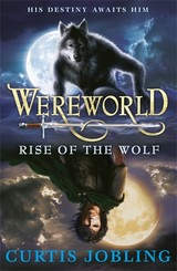Wereworld: Rise Of The Wolf (book 1) - Jobling, Curtis - ISBN: 9780141333397