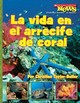 La Vida En El Arrecife De Coral / A Home In The Coral Reef - Taylor-butler, Christine - ISBN: 9780531206461