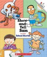 Show-and-Tell Sam And Other School Stories - Children's Press (COR) - ISBN: 9780531217269
