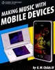 Making Music With Mobile Devices - Childs, G. W., IV - ISBN: 9781435455337