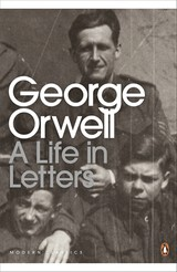 George Orwell: A Life In Letters - Orwell, George - ISBN: 9780141192635