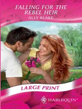 Falling For The Rebel Heir - Blake, Ally - ISBN: 9780263200652