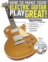 How To Make Your Electric Guitar Play Great! - Erlewine, Dan - ISBN: 9780879309985