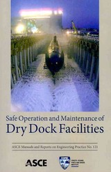 Safe Operation And Maintenance Of Dry Dock Facilities (mop 121) - Harren, Paul A. (EDT) - ISBN: 9780784410875