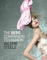 The Berg Companion To Fashion - Steele, Valerie (EDT) - ISBN: 9781847885630