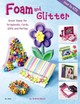 Foam And Glitter - Gibson, Andrea - ISBN: 9781574213164
