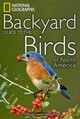 National Geographic Backyard Guide To The Birds Of North America - Dunn, Jon L. - ISBN: 9781426207204