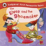 Elves And The Shoemaker: Ladybird First Favourite Tales - Read, Lorna; Ladybird - ISBN: 9781409306283
