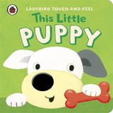 This Little Puppy: Ladybird Touch And Feel - (NA) - ISBN: 9781409308362