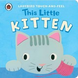 This Little Kitten: Ladybird Touch And Feel - (NA) - ISBN: 9781409308379