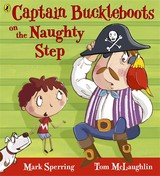 Captain Buckleboots On The Naughty Step - Sperring, Mark - ISBN: 9780141329932