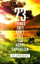 23 Things They Don't Tell You About Capitalism - Chang, Ha-joon - ISBN: 9781846144158