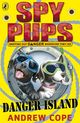 Spy Pups Danger Island - Cope, Andrew - ISBN: 9780141326061