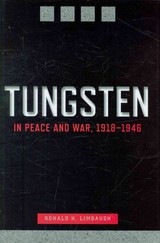 Tungsten In Peace And War, 1918-1946 - Limbaugh, Ronald H. - ISBN: 9780874178203