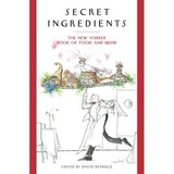 Secret Ingredients: The New Yorker Book of Food and Drink - Remnick, David - ISBN: