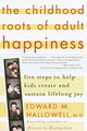 The Childhood Roots Of Adult Happiness - Hallowell, Edward M. - ISBN: 9780345442338