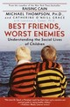 Best Friends, Worst Enemies - Thompson, Michael/ Grace, Catherine O'Neill/ Cohen, Lawrence J., Ph.D. - ISBN: 9780345442895
