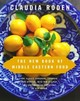 The New Book Of Middle Eastern Food - Roden, Claudia - ISBN: 9780375405068