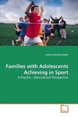 Families With Adolescents Achieving In Sport - Knoetze-Raper, Jessica - ISBN: 9783639268188