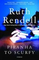 Piranha To Scurfy - Rendell, Ruth - ISBN: 9780375727597