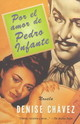 Por El Amor De Pedro Infante? / For The Love Of Pedro Infante - Chavez, Denise/ Melantzon, Ricardo Aguilar/ Pollack, Beth - ISBN: 9780375727658