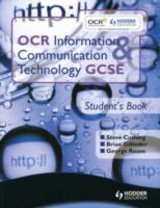 Ocr Information And Communication Technology Gcse Student Book - Gillinder, Brian; Sargent, Brian; Rouse, George; Cushing, Steve - ISBN: 9781444108644