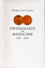 Nobel Lectures In Physiology Or Medicine 2001-2005 - Jornvall, Hans (EDT) - ISBN: 9789812794420