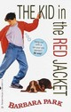 The Kid In The Red Jacket - Park, Barbara - ISBN: 9780394805719