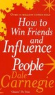 How To Win Friends And Influence People - Carnegie, Dale - ISBN: 9780091906351