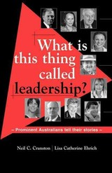 What Is This Thing Called Leadership? - Cranston, Neil C.; Ehrich, Lisa Catherine - ISBN: 9781875378760