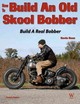 How To Build An Old Skool Bobber - Baas, Kevin - ISBN: 9781935828006