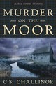 Murder On The Moor - Challinor, C. S. - ISBN: 9780738719818