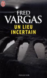 Un lieu incertain - Vargas, Fred - ISBN: 9782290023501