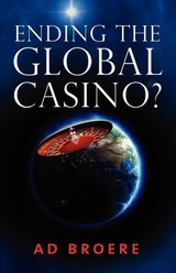 Ending The Global Casino? - Broere, Ad - ISBN: 9789081628013