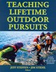 Teaching Lifetime Outdoor Pursuits - Steffen, Jeff; Stiehl, Jim - ISBN: 9780736079990