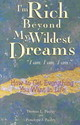 I'm Rich Beyond My Wildest Dreams--I Am. I Am. I Am. - Pauley, Thomas L./ Pauley, Penelope J. - ISBN: 9780425191941