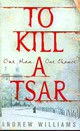 To Kill A Tsar - Williams, Andrew - ISBN: 9780719523915