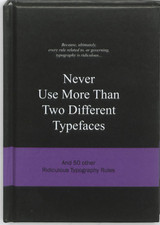 Never Use More Than Two Different Typefaces - Van Gaalen, Anneloes - ISBN: 9789063692162