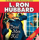 Stories from the Golden Age: Dead Men Kill - L. Ron Hubbard - ISBN: 9781592124374