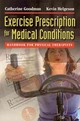 Exercise Prescription For Medical Conditions - Goodman, Catherine C.; Helgeson, Kevin - ISBN: 9780803617148