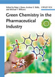 Green Chemistry In The Pharmaceutical Industry - ISBN: 9783527324187